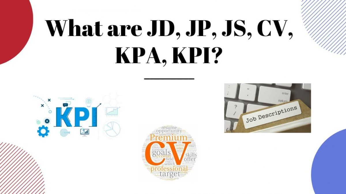 What Are Jd Jp Js Cv Kpa Kpi Their Significance For Recruiting Personnel July 2020