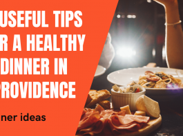 8 useful tips for a healthy dinner in Providence